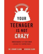 Your Teenager Is Not Crazy