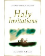 Holy Invitations (Exploring Spiritual Direction) (SR)
