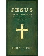 Jesus The Only Way To God
