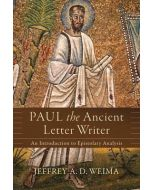 Paul the Ancient Letter Writer : An Introduction to Epistolary Analysis