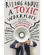 Rising Above a Toxic Workplace (Hardcover)