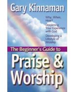 Beginner's Guide To Praise & Worship, The