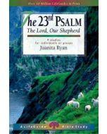LifeGuide Bible Study - 23rd Psalm