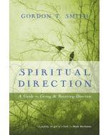 Spiritual Direction (Gordon T Smith)