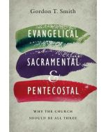 Evangelical, Sacramental, and Pentecostal