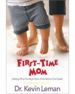 First-time Mom : Getting Off on the Right Foot from Infancy to First Grade