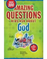 Amazing Questions Kids Ask About God