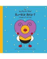 Humble Heart (Humble Bumbles A Book of Virtues)