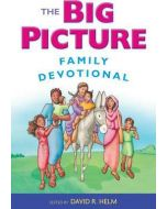 Big Picture, The - Family Devotional