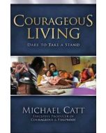 Courageous Living : Dare to Take a Stand