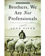 Brothers, We Are Not Professionals (Rev/Expdd)