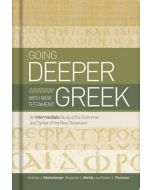 Going Deeper with New Testament Greek Going Deeper with New Testament Greek