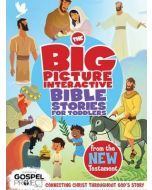 Big Picture Interactive Bible Stories for Toddlers from the New Testament, The