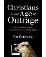 Christians In The Age of Outrage