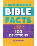 Fascinating Bible Facts Vol.1:103 Devotions (Ages7-12)
