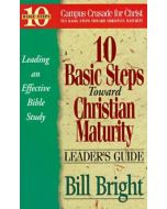 10 Basic Steps Toward Christian Maturity- Leader's Guide