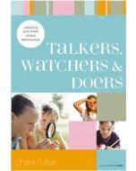 Talkers, Watchers, & Doers