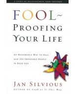 Fool ~ Proofing Your Life