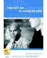 Every Man Series, Bible Studies :  Being God's Man by Resisting the World