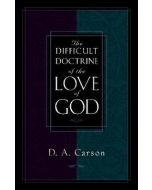 Difficult Doctrine of The Love Of God, The