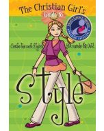 Christian Girl's Guide to Style , The