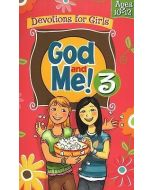 God and Me! Girls Devotional Vol. 3- Ages 10-12