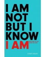 I Am Not, But I Know I Am