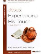 40 Minute Bible Study- Jesus: Experiencing His Touch
