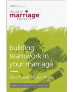 The Art of Marriage Connect: Building Teamwork in Your Marriage