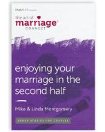The Art of Marriage Connect:  Enjoying Your Marriage in the Second Half