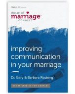 The Art of Marriage Connect: Improving Communication in Your Marriage