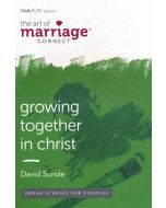 The Art of Marriage Connect: Growing Together in Christ