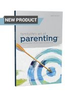 FamilyLife's Art of Parenting Small-Group Series Workbook