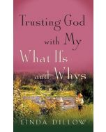 Trusting God With My What-Ifs & Whys (Booklet)