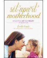 Set-Apart Motherhood