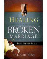 Healing A Broken Marriage