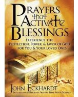 Prayers That Activate Blessings : Experience the Protection, Power & Favor of God for You & Your Loved Ones