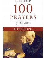 Top 100 Prayers of the Bible, The