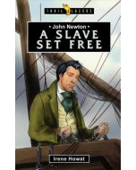 Trailblazers Series - John Newton : A Slave Set Free