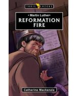 TrailBrazers-Martin Luther, Reformation Fire