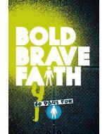 Bold Brave Faith