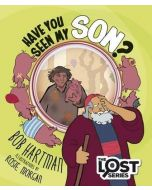 Lost Series: Have you Seen My Son?