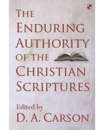 Enduring Authority of the Christian Scriptures, The