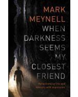 When Darkness Seems My Closest Friend
