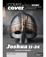 Cover to Cover Bible Study: Joshua 11-24 Called to Service