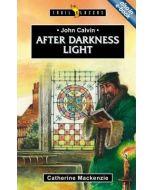 Trailblazers Series: John Calvin - After Darkness Light