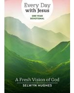 Every Day With Jesus: A Fresh Vision of God