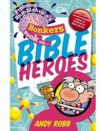 Professor Bumblebrain's Bonkers Book on Bible Heroes