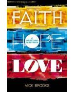 Faith, Hope, Love And Everything In Between
