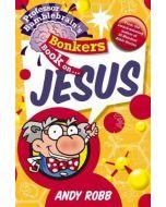 Professor Bumblebrain's Bonkers Bk on Jesus
